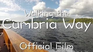 Walking The Cumbria Way | A Journey Through The Heart Of The Lake District - Official Film