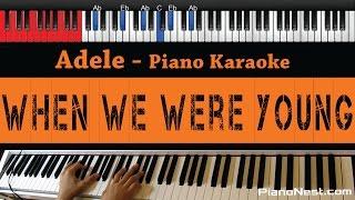 Adele - When We Were Young - HIGHER Key (Piano Karaoke / Sing Along)