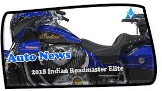 2. WOW AMAZING !!!2018 Indian Roadmaster Elite Price & Spec