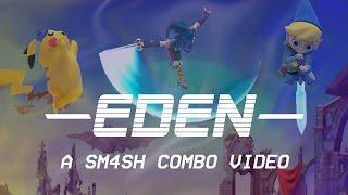 """""""Eden"""" – A Smash 4 Combo Video"""