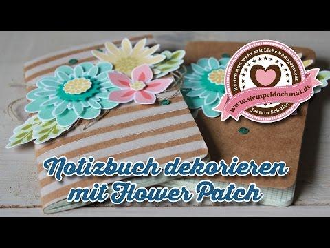 Tutorial: Notizbuch dekorieren mit Flower Patch von Stampin' Up!