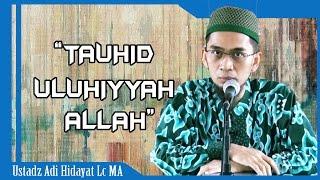 Video Tauhid Uluhiyyah Allah |  Ustadz Adi Hidayat Lc MA MP3, 3GP, MP4, WEBM, AVI, FLV Agustus 2017