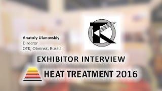 Obninsk Russia  city photo : Anatoly Ulanovskiy (OTK, Obninsk, Russia) about 10th Heat Treatment - 2016 Exhibition