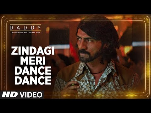 Zindagi Meri Dance Dance Song | Daddy | Arjun Ramp