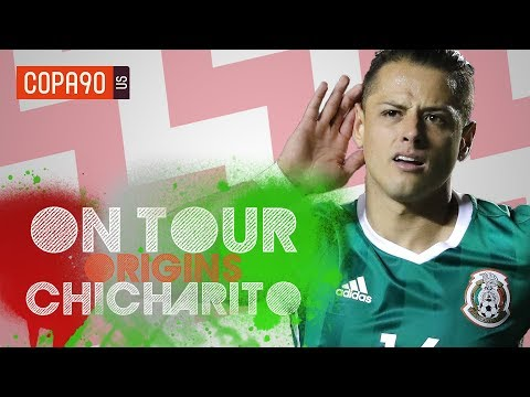 Chicharito Wants To Win The World Cup For Mexico - On Tour: Origins Ep. 2