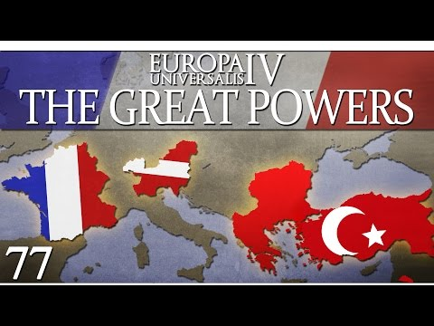 Europa Universalis IV - The Great Powers - Episode 77 ...Foreign Intervention...