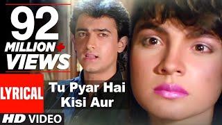 Video Tu Pyar Hai Kisi Aur Ka Full Song with Lyrics | Dil Hai Ki Manta Nahin | Aamir Khan, Pooja Bhatt MP3, 3GP, MP4, WEBM, AVI, FLV September 2019