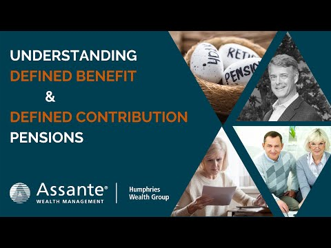 Understanding Defined Benefit and Defined Contribution Pension Plans