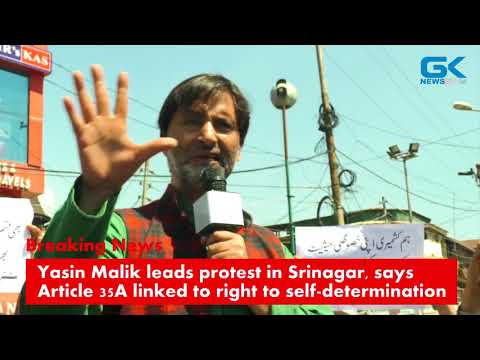 Yasin Malik leads protest says Article 35A linked to right to self-determination