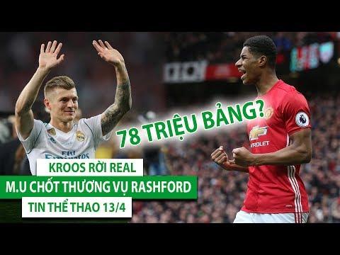 TIN BÓNG ĐÁ - THỂ THAO 13/4| Kroos rời Real | M.U chốt thương vụ Rashford 78 triệu Bảng - Thời lượng: 5:54.