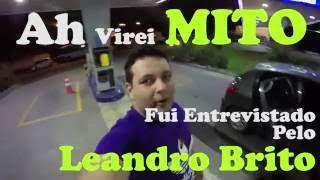 AH VIREI MITOOO - FUI ENTREVISTADO PELO LEANDRO BRITO !!!!