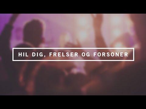 Hør Hil dig, Frelser og Forsoner på youtube