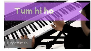 Video Tum Hi Ho - Aashique 2 - Piano Cover (Unplugged) - Incredible Improvisation - FingerSmith download in MP3, 3GP, MP4, WEBM, AVI, FLV January 2017