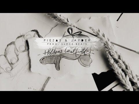 Piezas & Jayder – «Holden Caulfield» [Videoclip]