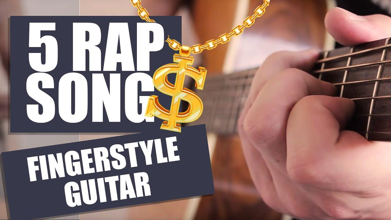 5 R&B RAP Songs on FINGERSTYLE Guitar