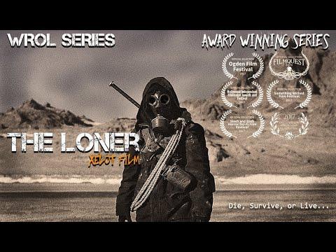 The Loner - WROL Post Apocalyptic AWARD WINNING Film