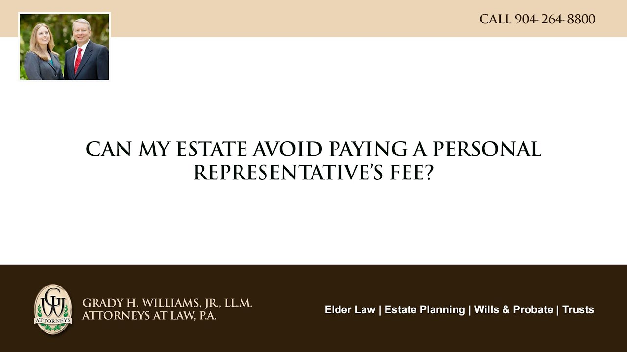 Video - Can my estate avoid paying a personal representative's fee?