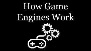 Video How Game Engines Work! MP3, 3GP, MP4, WEBM, AVI, FLV November 2018