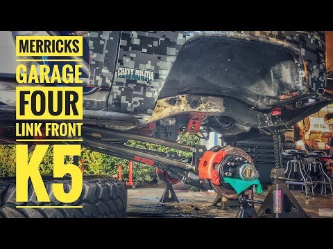 Merricks Garage - Four Link Front End on my K5 Blazer!
