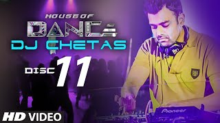 'House of Dance' by DJ CHETAS - Disc - 11 | Best Party Songs Video