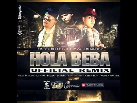 Hola Beba Remix-Farruko Ft. Jory Y J. Alvarez