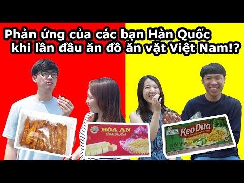 Phản ứng của người Hàn Quốc khi ăn đồ ăn vặt của Việt Nam