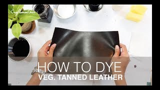 How to dye Veg Tanned Leather #LeatherAddict EP18