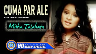 Video Mitha Talahatu - Cuma Par Ale (Official Music Video) MP3, 3GP, MP4, WEBM, AVI, FLV Agustus 2018