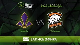 Imperial vs Virtus.pro, Boston Major Qualifiers - Europe [Maelstorm, Nexus]