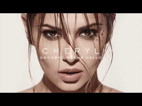 Cheryl Cole - Goodbye Means Hello lyrics