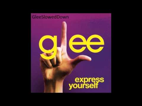 "Glee - ""Express Yourself"" Slowed Down"