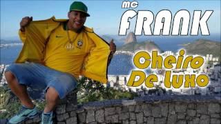 MC Frank - Cheiro de Luxo (Selminho DJ)