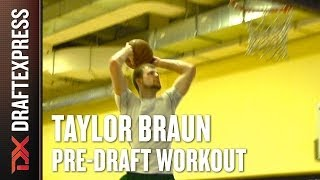 Taylor Braun Pre-Draft Workout and Interview with Draft Express