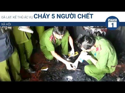 Đà Lạt: Kẻ thủ ác vụ cháy 5 người chết | VTC1 - Thời lượng: 74 giây.