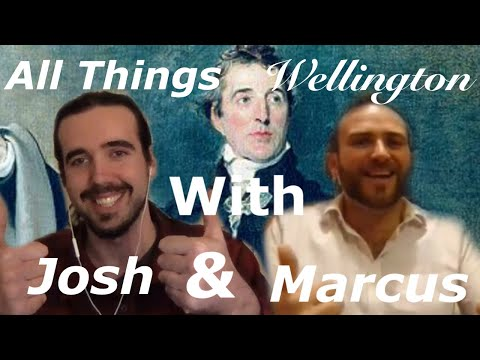 All Things Wellington with Josh and Marcus! Episode 01. Wellington and Waterloo.