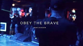"Obey The Brave - ""Mad Season\"""