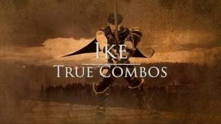 All of Ike's True Combos for those who are interested!