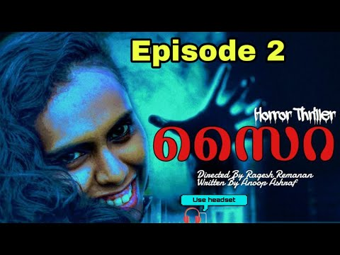 Saira। Episode -2 |Malayalam Horror Web Series | chillwithsara | Horror Thriller Malayalam