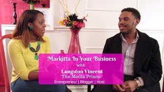 """Check Out the SEASON FINALE of """"Markitta In Your Business"""" w/ TheMediaPrince"""