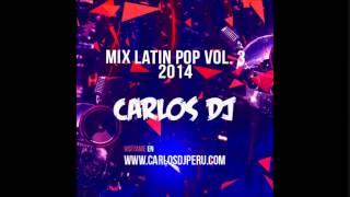 Aquí les dejo el Mix Latin Pop 2014 Vol. 3 by Carlos Dj, espero sea de su agrado :) Sitio web: http://www.carloschirinos.pe Facebook: ...
