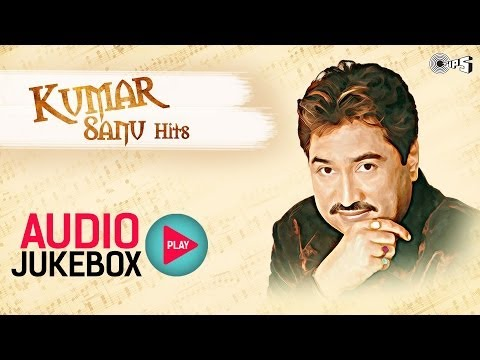 Kumar Sanu Hits Non Stop – Audio Jukebox | Full Songs