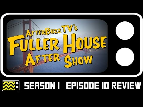 Fuller House Season 1 Episodes 9 & 10 Review & Aftershow | AfterBuzz TV