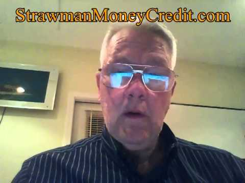 YOUR STRAWMAN ID -- The Great Government MONEY and CREDIT SCAM