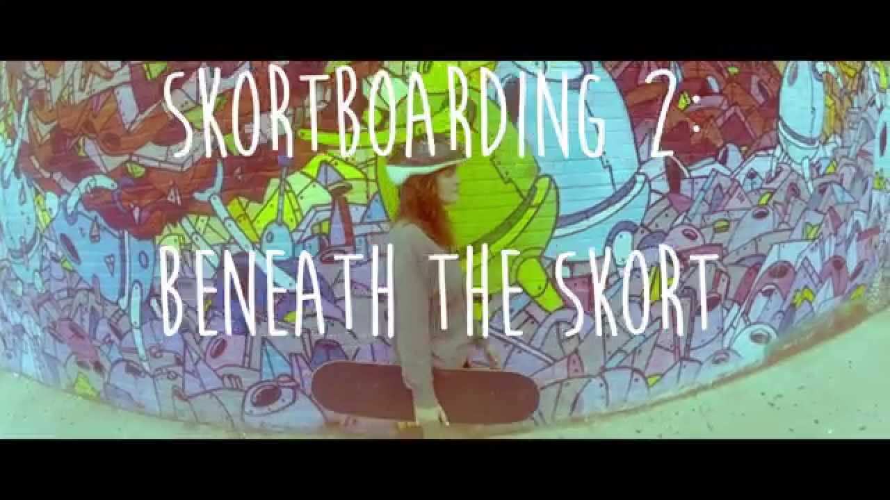 Skortboarding 2: Beneath the Skort