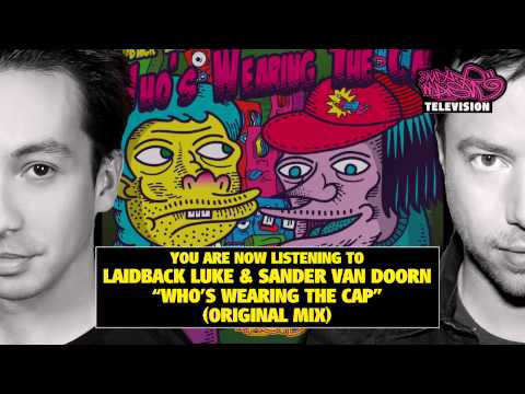 "Laidback Luke & Sander van Doorn - ""Who's Wearing The Cap"" (Original Mix)"