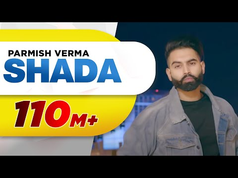 Shada (Full Video) | Parmish Verma | Desi Crew | Latest Punjabi Songs 2018