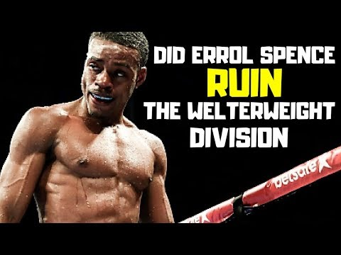 Did Errol Spence RUIN the Welterweight division???