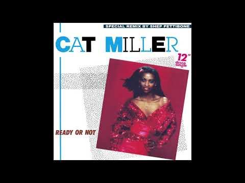 Cat Miller - Ready Or Not (Shep Pettibone Special Remix)