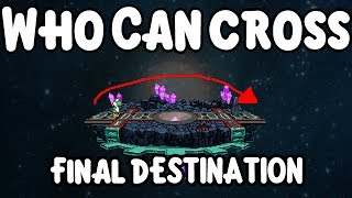 Who can Cross Final Destination in SSF2 Beta?