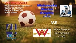 Soccer Semistate Gm 2 - Mish. Marian vs Westview